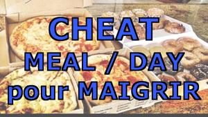 cheat meal c'est quoi, c'est pour t'aider à relancer ton organisme