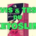 Gélules Ketoslim : Avis & Analyse (concrète) !