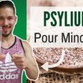 Est-ce que Le Psyllium pour Perdre du Poids est utile